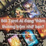 Bói Bài Tarot Ai đang 'thầm thương trộm nhớ' bạn?